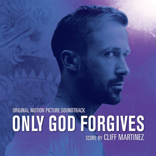 Only God Forgives (Original Motion Picture Soundtrack) [Deluxe Edition]