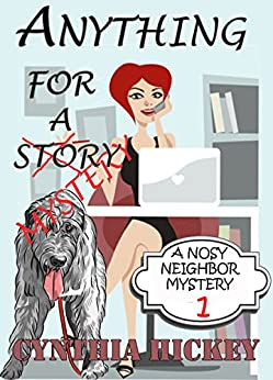 Anything For A Mystery (Christian cozy mystery) (A Nosy Neighbor Mystery Book 1) by [Hickey, Cynthia]