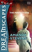 Perfect Kiss (Silhouette Dreamscapes)