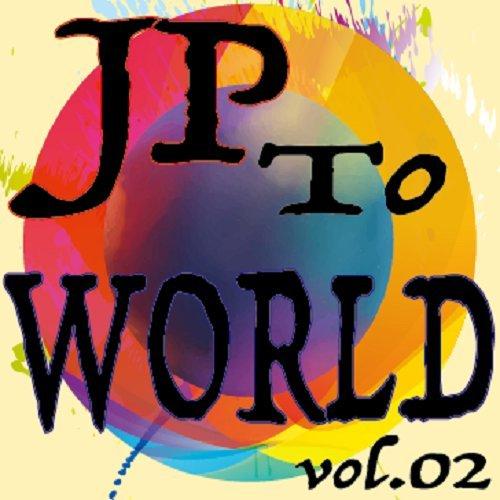 [画像:JP to WORLD vol.02]