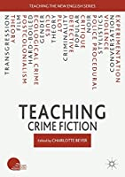 Teaching Crime Fiction (Teaching the New English)