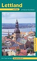 Lettland / Riga: Ein illustriertes Reisehandbuch