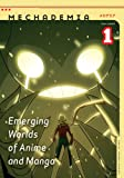 Mechademia 1: Emerging Worlds of Anime And Manga (Mechamedia)