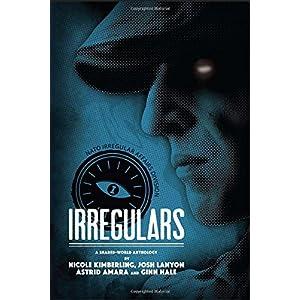 Irregulars: A Shared-world Anthology