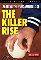 Learning the Fundamentals of the Killer Rise