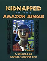 Kidnapped in the Amazon Jungle