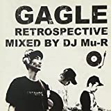 GAGLE RETROSPECTIVE-Mixed by DJ Mu-R-