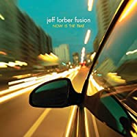 Now Is The Time by Jeff Lorber Fusion (2010-06-01)