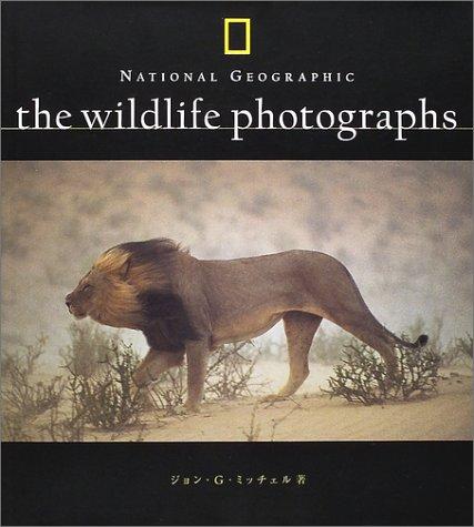THE WILDLIFE PHOTOGRAPHS (ナショナルジオグラフィック)の詳細を見る