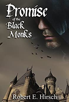 Promise of the Black Monks (The Dark Ages Saga of Tristan de Saint-Germain Book 1) by [Hirsch, Robert E]