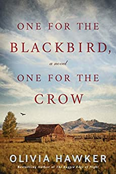 One for the Blackbird, One for the Crow: A Novel by [Hawker, Olivia]