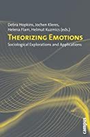 Theorizing Emotions: Sociological Explorations and Applications by Unknown(2009-10-15)