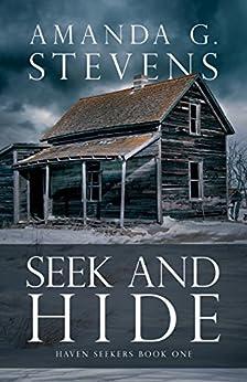 Seek and Hide: A Novel (Haven Seekers Book 1) by [Stevens, Amanda G.]