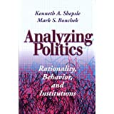 Analysing Politics: Rationality, Behaviour, and Institutions