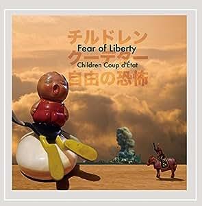 Fear of Liberty -自由の恐怖-