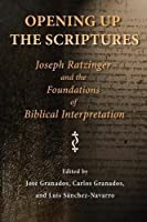 Opening Up The Scriptures (RESSOURCEMENT:  RETRIEVAL AND RENEWAL IN CATHOLIC THOUGHT)