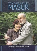 Tomoko & Kurt Masur Partners in Life & Music by Tomoko Masur (2005-05-17)