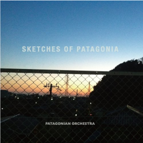 SKETCHES OF PATAGONIA