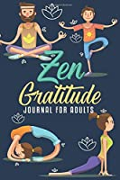 Zen Gratitude Journal For Adults: Bigger Better Very Insightful & Joyful To Use Minutes Per Day For Happiness Peace Inspiration and Inner Strength Senior