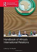 Handbook of Africa's International Relations (Routledge International Handbooks)