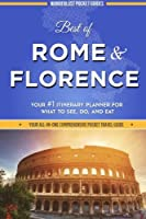 Best of Rome and Florence: Your #1 Itinerary Planner for What to See, Do, and Eat in Rome and Florence, Italy