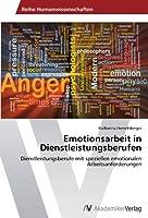 Emotionsarbeit in Dienstleistungsberufen: Dienstleistungsberufe mit speziellen emotionalen Arbeitsanforderungen