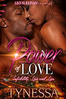 Power of Love: Infidelity, Love and Lies by [Tynessa]