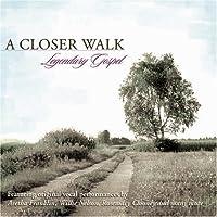 Closer Walk: Legendary Gospel