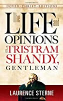 The Life and Opinions of Tristram Shandy, Gentleman (Dover Thrift Editions)