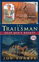 The Trailsman #298: Dead Man's Bounty