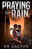 Praying for Rain (The Rain Trilogy)