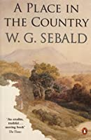A Place in the Country by W. G. Sebald(2014-03-06)