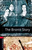 The Brontë Story, Oxford Bookworms Library: 1000 Headwords