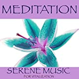 Meditation - Serene music for vitalization