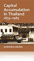 Capital Accumulation in Thailand 1855-1985