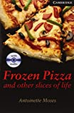Frozen Pizza and Other Slices of Life Level 6 Book with Audio CDs (3) Pack (Cambridge English Readers)