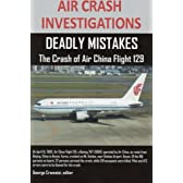 Air Crash Investigations: Deadly Mistakes the Crash of Air China Flight 129