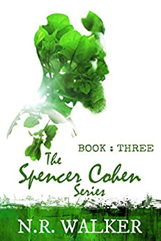 Spencer Cohen Series, Book Three (The Spencer Cohen Series 3) by [Walker, N.R.]