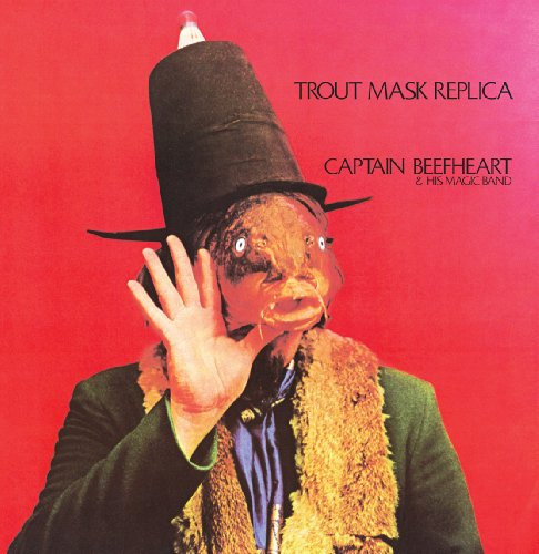 Trout Mask Replica / Captain Beefheart