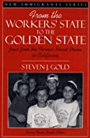From the Worker's State to the Golden State: Jews from the Former Soviet Union in California (New Immigrants Series)