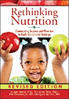 Rethinking Nutrition: Connecting Science and Practice in Early Childhood Settings (Redleaf Professional Library)