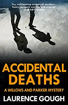 Accidental Deaths (Willows and Parker Mystery Book 5) by [Gough, Laurence]
