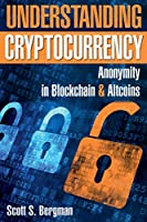 Understanding Cryptocurrency: Anonymity in Blockchain and Altcoins