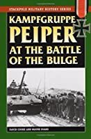 Kampfgruppe Peiper at the Battle of the Bulge (Stackpole Military History Series) by David Cooke Wayne Evans(2008-05-12)
