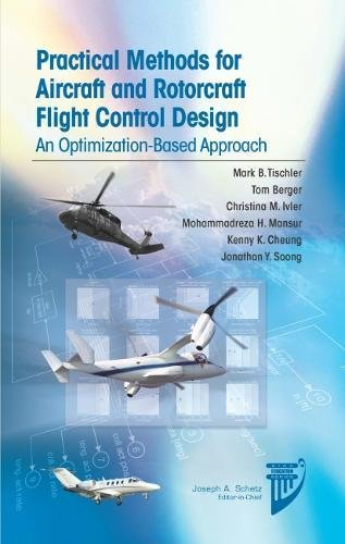Download Practical Methods for Aircraft and Rotorcraft Flight Control Design: An Optimization-Based Approach (AIAA Education) 1624104436