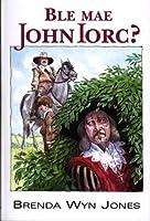 Ble Mae John Iorc?