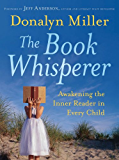 The Book Whisperer: Awakening the Inner Reader in Every Child (English Edition)