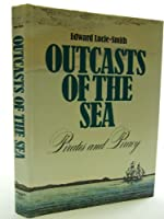 Outcasts of the sea: Pirates and piracy
