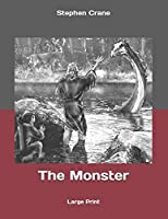 The Monster: Large Print