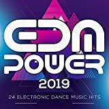 EDM Power 2019 - 24 Electronic Dance Music Hits